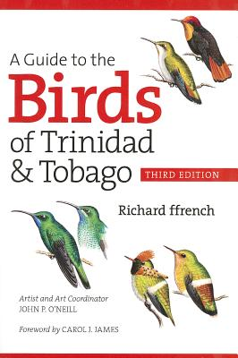 A Guide to the Birds of Trinidad and Tobago By Ffrench, Richard/ O'Neill, John P. (ILT)/ James, Carol J. (FRW)